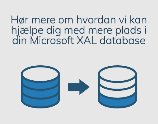 Brug for mere plads i din Microsoft XAL database?